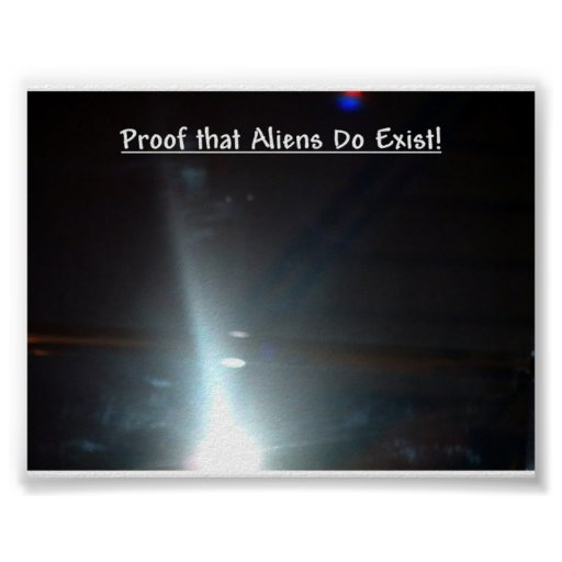 Proof that Aliens Exist Poster