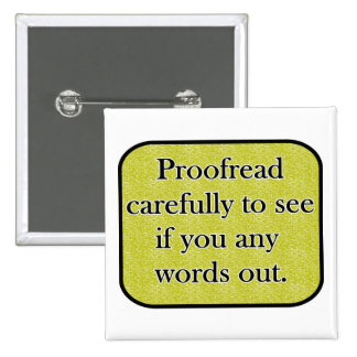 Proofread carefully 15 cm square badge