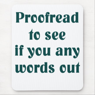 Proofreader Mouse Pad