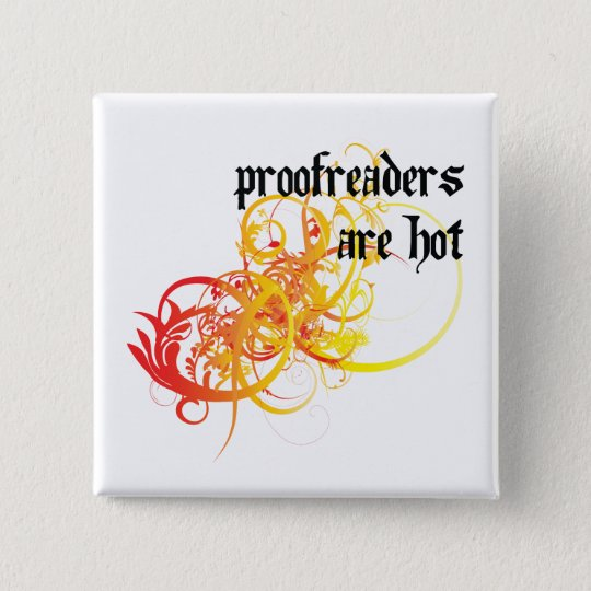 Proofreaders Are Hot 15 Cm Square Badge
