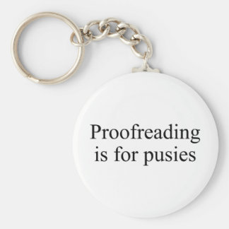 Proofreading is for pusies basic round button key ring
