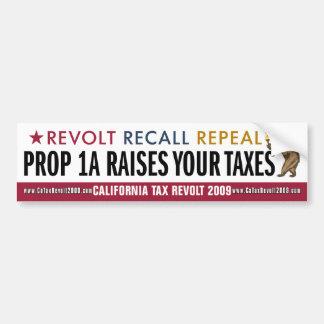 Prop 1A Raises Your Taxes Bumper Sticker