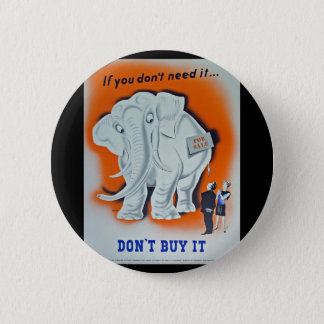 """Propaganda Poster """"If you don't need it ..."""" 6 Cm Round Badge"""