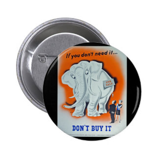 "Propaganda Poster ""If you don't need it ..."" 6 Cm Round Badge"