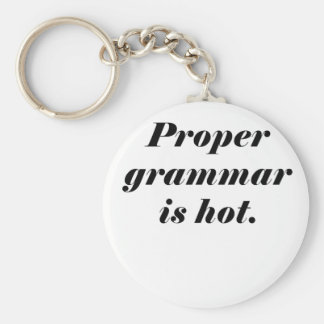 Proper Grammar is Hot Basic Round Button Key Ring