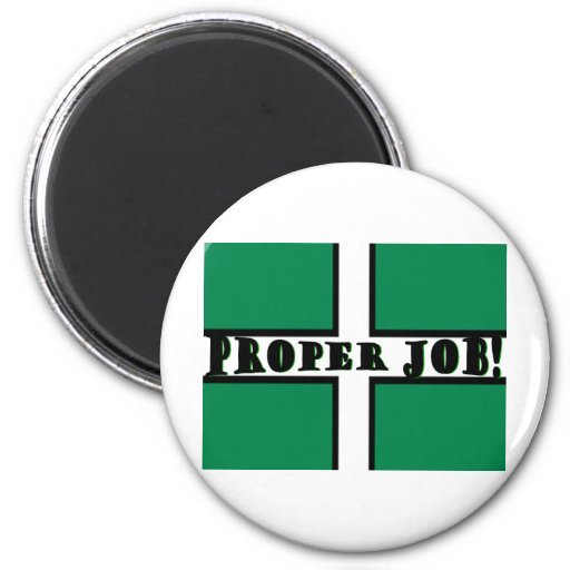 Proper Job - Devon Refrigerator Magnet
