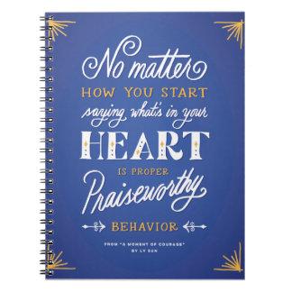 """""""Proper Praiseworthy Behavior"""" Spiral Notebook"""