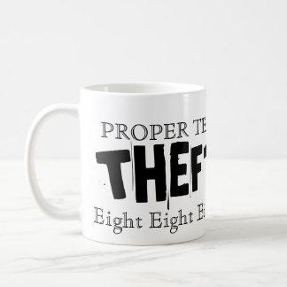 Proper tea is theft! coffee mug