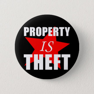 Property is Theft 6 Cm Round Badge