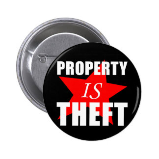 Property is Theft 6 Cm Round Badge