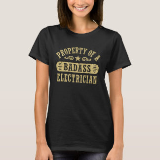 Property of a Badass Electrician T-Shirt