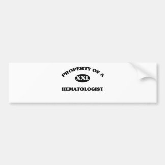 Property of a HEMATOLOGIST Car Bumper Sticker