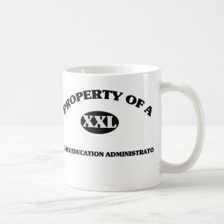 Property of a HIGHER EDUCATION ADMINISTRATOR Coffee Mug