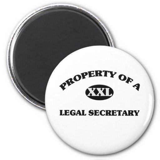 Property of a LEGAL SECRETARY Magnets