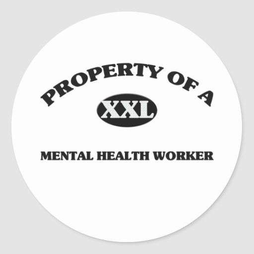 Property of a MENTAL HEALTH WORKER Sticker
