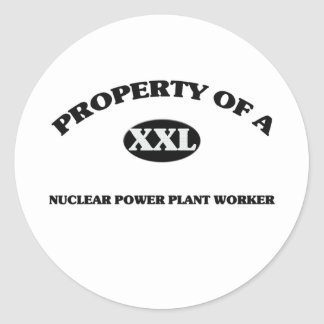 Property of a NUCLEAR POWER PLANT WORKER Round Sticker