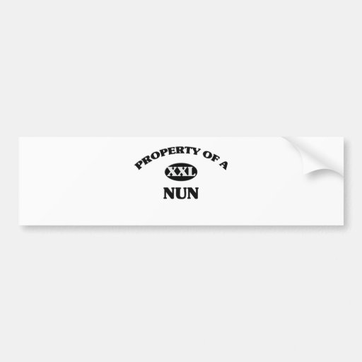 Property of a NUN Bumper Stickers