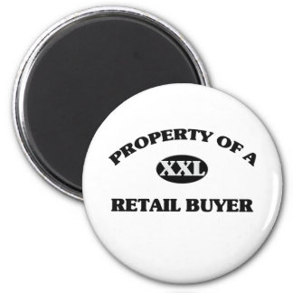 Property of a RETAIL BUYER 6 Cm Round Magnet