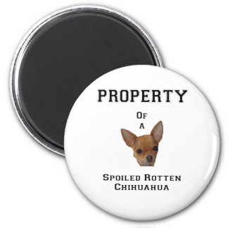 Property of a Spoiled Rotten Chihuahua 6 Cm Round Magnet