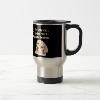Property of a Spoiled Rotten Labrador Stainless Steel Travel Mug
