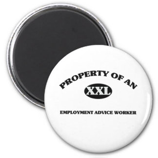 Property of an EMPLOYMENT ADVICE WORKER Magnet
