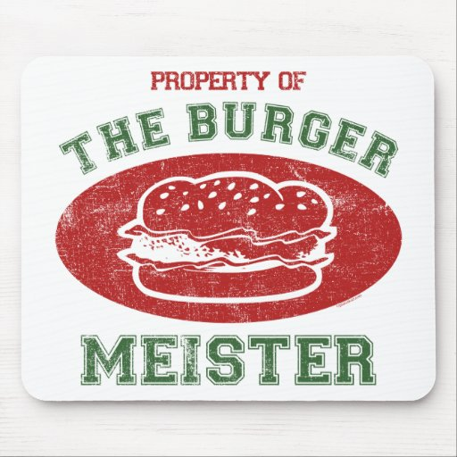 Property of Burger Meister Mouse Pad