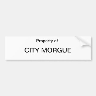 Property of City Morgue Bumper Sticker