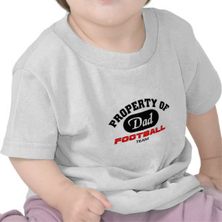 Property of Dad Football Team T Shirts
