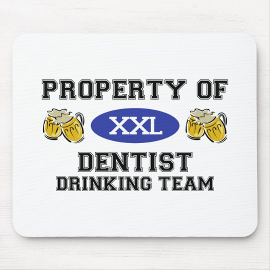 Property of Dentist Drinking Team Mouse Pad