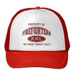PROPERTY OF FIREFIGHTERS WE MAKE HOUSE CALLS TRUCKER HATS