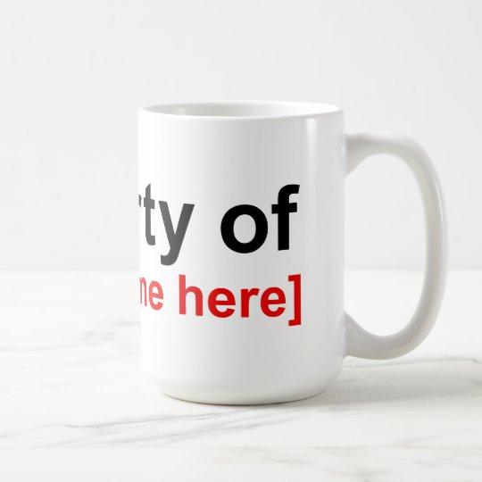 Property of [insert name here] mug
