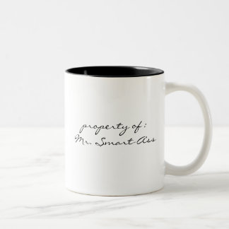 property of :Mr. Smart-Ass Two-Tone Coffee Mug