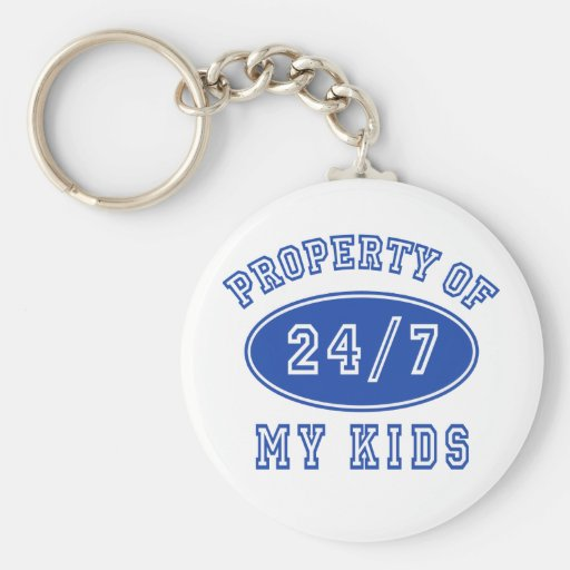 Property of My Kids 24/7 Tshirts, Hoodies Keychains