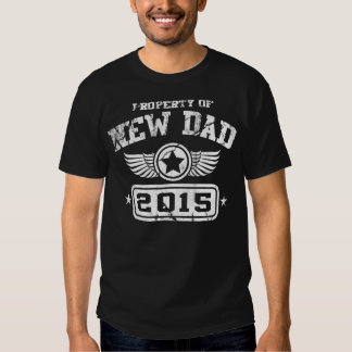 Property Of New Dad 2015 Tshirts
