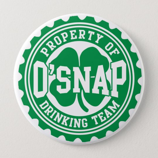 Property of O'snap Irish Drinking Team 10 Cm Round Badge