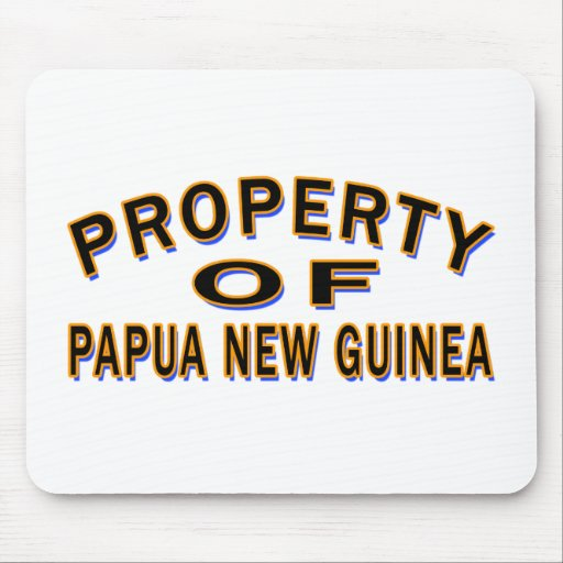 Property Of Papua New Guinea. Mouse Pad
