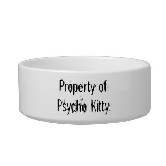 Property of Psycho Kitty Cat Bowl