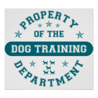 Property of the Dog Training Department Poster