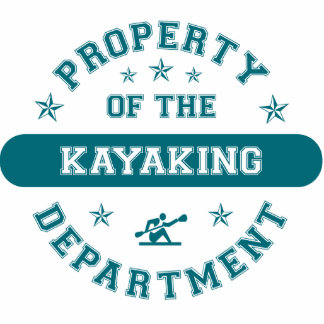 Property of the Kayaking Department Acrylic Cut Outs