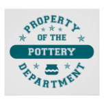 Property of the Pottery Department Posters