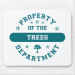 Property of the Trees Department Mouse Pads