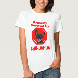 Property Secured by Chihuahua Tshirt
