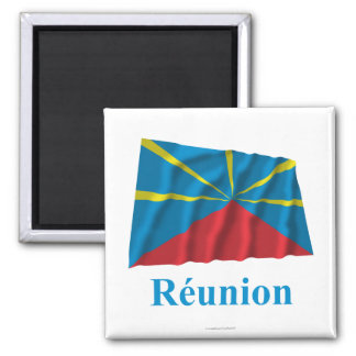 Proposed Reunion Island Waving Flag Name in French Square Magnet