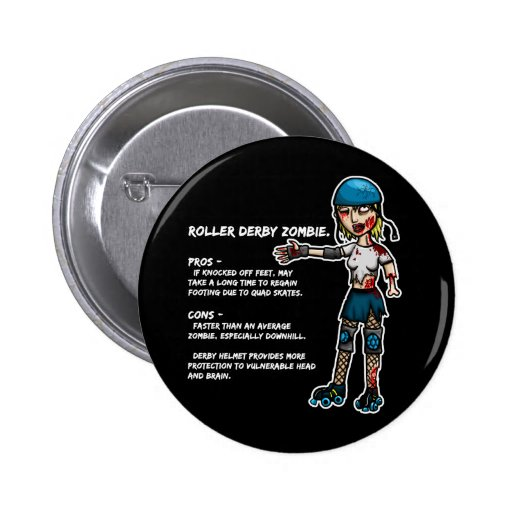 Pros and Cons Roller Derby Zombie Buttons