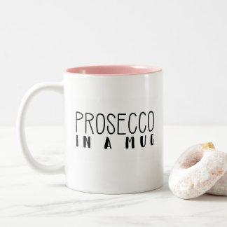 """""""Prosecco in a mug"""", funny mug"""