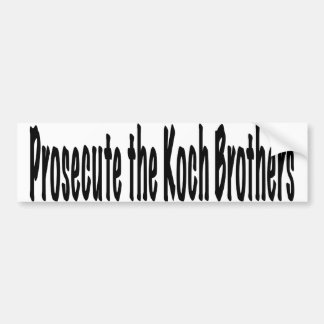 Prosecute the Koch Brothers Bumper Sticker