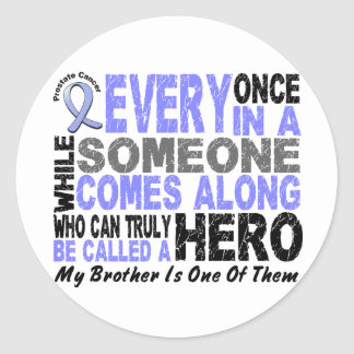 Prostate Cancer HERO COMES ALONG 1 Brother Round Sticker
