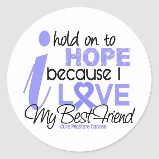 Prostate Cancer Hope for My Best Friend Round Stickers
