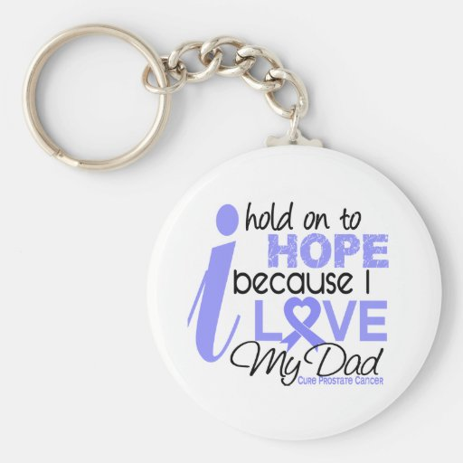 Prostate Cancer Hope for My Dad Keychains