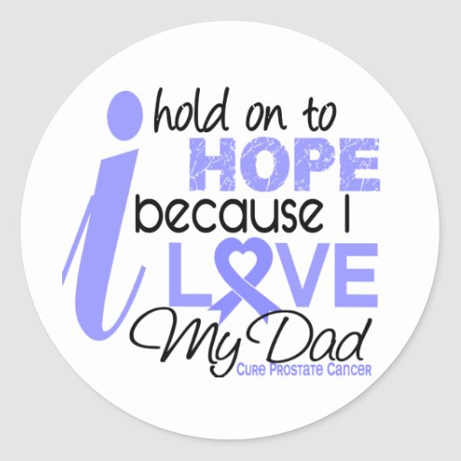 Prostate Cancer Hope for My Dad Round Stickers